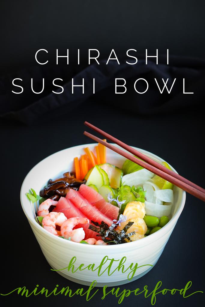 Chirashi Sushi Bowl Healthy Minimal Superfood Recipe